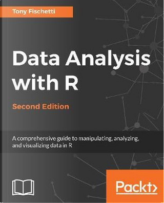 Data Analysis with R - Second Edition by Tony Fischetti