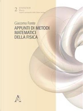 Appunti di metodi matematici della fisica by Giacomo Fonte