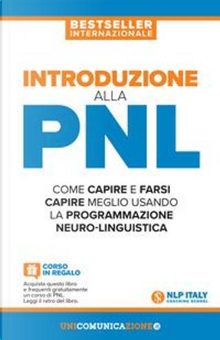 Introduzione alla PNL. Come capire e farsi capire meglio usando la Programmazione Neuro-Linguistica by Jerry Richardson