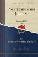 Polytechnisches Journal, Vol. 68 by Johann Gottfried Dingler