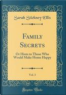 Family Secrets, Vol. 3 by Sarah Stickney Ellis