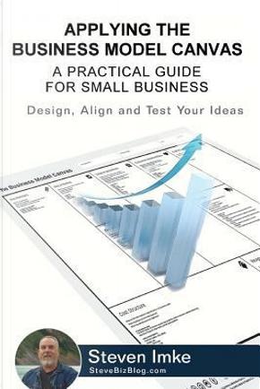 Applying the Business Model Canvas by Steven Imke