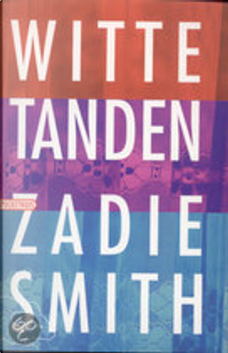 Witte tanden by Zadie Smith