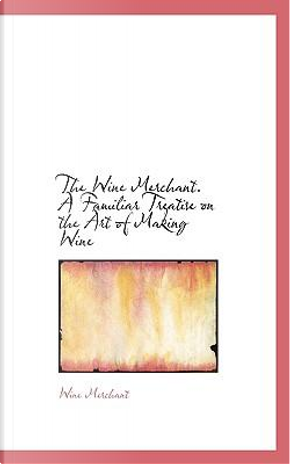 The Wine Merchant by Wine Merchant