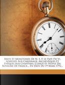 Brefs Et Monitoires de N. S. P. Le Pape Pie VI, Adress S Aux Cardinaux, Archev Ques Et Ev Ques Aux Chap Tres, Clerg Et Peuple Du Royaume de France... En Date Du 19 Mars 1792... by Glise Catholique