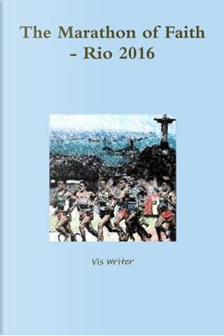 The Marathon of Faith - Rio 2016 by Vis Writer