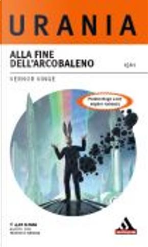 Alla fine dell'arcobaleno by Vernor Vinge