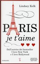 Paris je t'aime by Lindsey Kelk