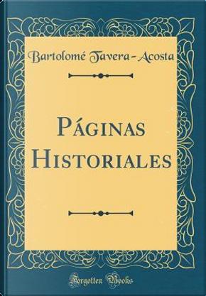 Páginas Historiales (Classic Reprint) by Bartolomé Tavera-Acosta