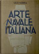 Arte navale italiana by Ugo Nebbia