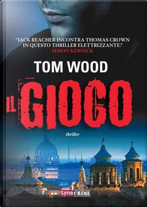 Il gioco by Tom Wood
