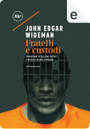Fratelli e custodi by John Edgar Wideman