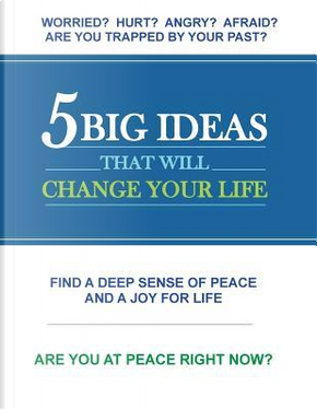 5 Big Ideas That Will Change Your Life by Patrick J. Mcgarrity