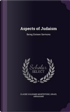 Aspects of Judaism by Claude Goldsmid Montefiore
