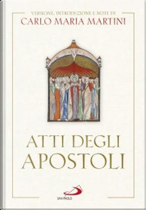 Atti degli Apostoli by Carlo Maria Martini