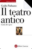 Il teatro antico by Guido Paduano
