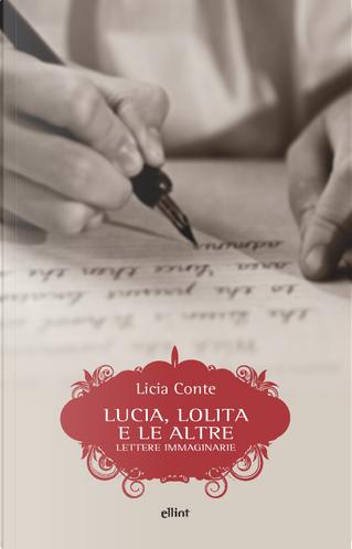 Lucia, Lolita e le altre by Licia Conte