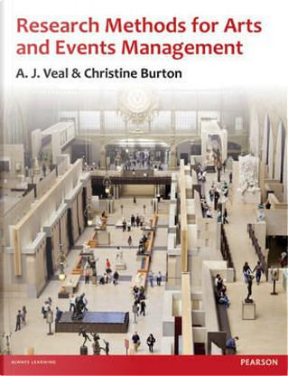Research Methods for Arts & Event Management by A. J. Veal