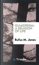 Quakerism by Rufus M. Jones