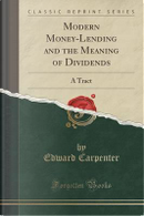 Modern Money-Lending and the Meaning of Dividends by Edward Carpenter