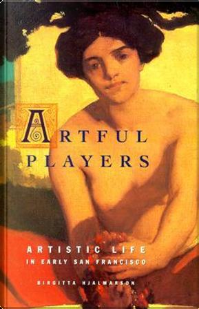 Artful Players by Birgitta Hjalmarson