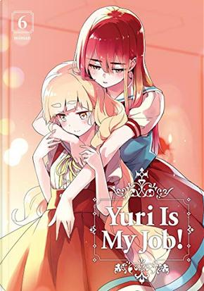 Yuri Is My Job!, Vol. 6 by Miman
