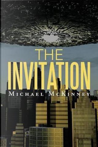 The Invitation by Michael Mckinney
