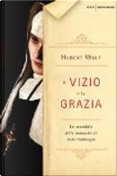 Il vizio e la grazia by Hubert Wolf