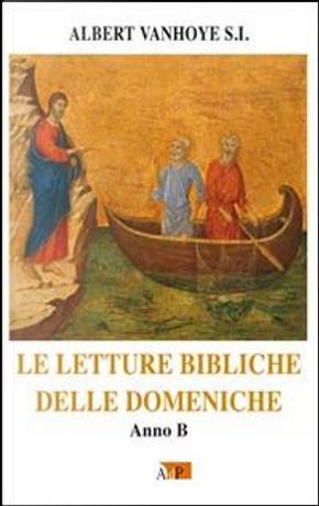 Le letture bibliche delle domeniche. Anno B by Albert Vanhoye