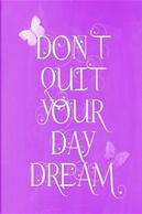 Pastel Chalkboard Journal - Don't Quit Your Daydream (Purple) by Marissa Kent