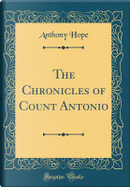 The Chronicles of Count Antonio (Classic Reprint) by Anthony Hope