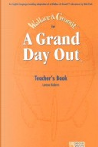 A Grand Day Out: Student's Book by Nick Park