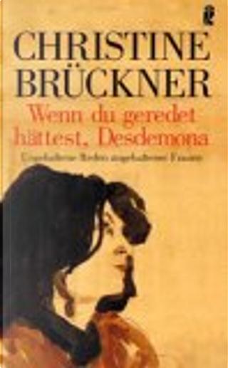 Wenn Du geredet hättest, Desdemona. Ungehaltene Reden ungehaltener Frauen. by Christine Brückner, Horst Janssen