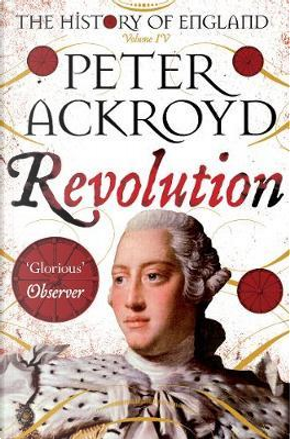 Revolution. A history of England by ackroyd peter