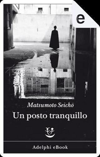 Un posto tranquillo by Seichō Matsumoto