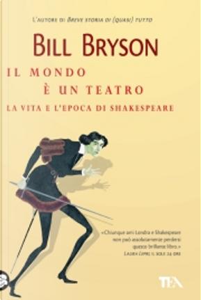 Il mondo è un teatro by Bill Bryson