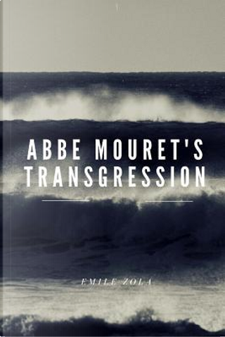 Abbe Mouret's Transgression by Emile Zola