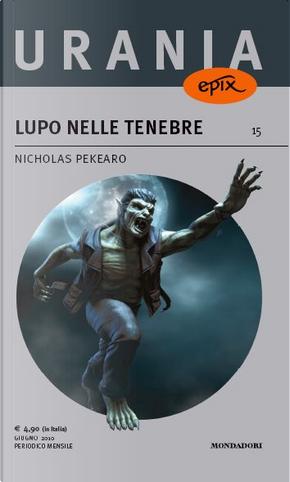 Lupo nelle tenebre by Nicholas Pekearo
