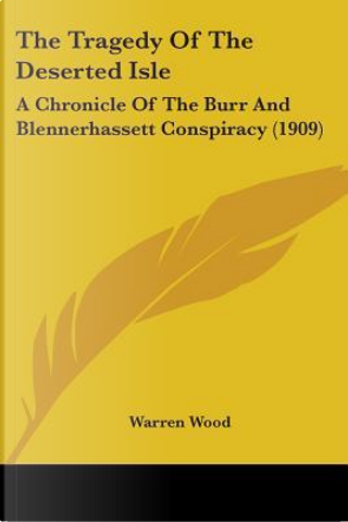 The Tragedy Of The Deserted Isle by Warren Wood