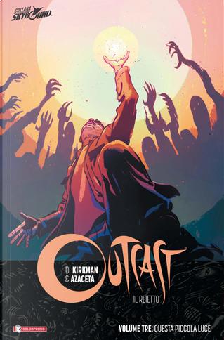 Outcast - Il reietto vol. 3 by Robert Kirkman