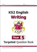 New KS2 English Writing Targeted Question Book - Year 5 by CGP Books