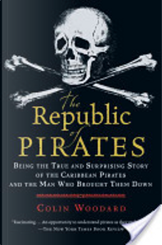 The Republic of Pirates by Colin Woodard