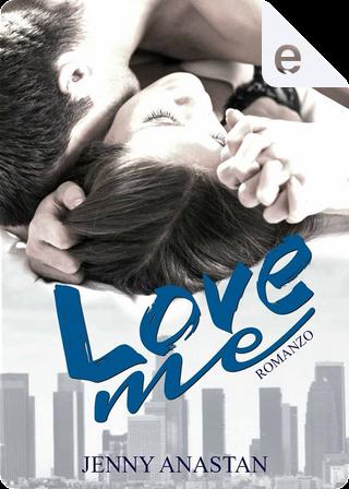 Love me by Jenny Anastan