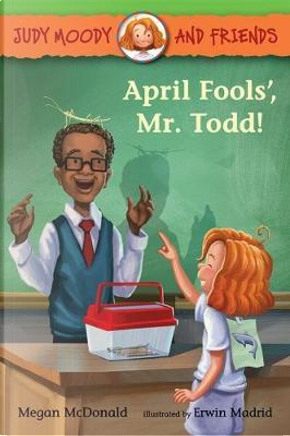 April Fools', Mr. Todd! by Megan McDonald