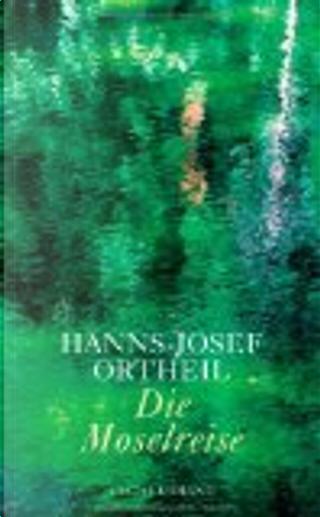 Die Moselreise by Hanns-Josef Ortheil