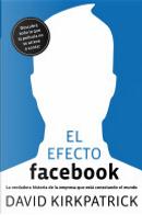 El efecto Facebook by David Kirkpatrick