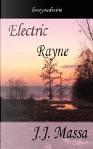 Electric Rayne by J. J. Massa
