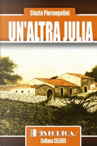 Un'altra Julia by Cinzia Pierangelini