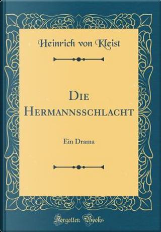 Die Hermannsschlacht by Heinrich von Kleist