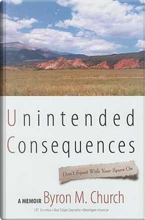 Unintended Consequences by Byron M. Church